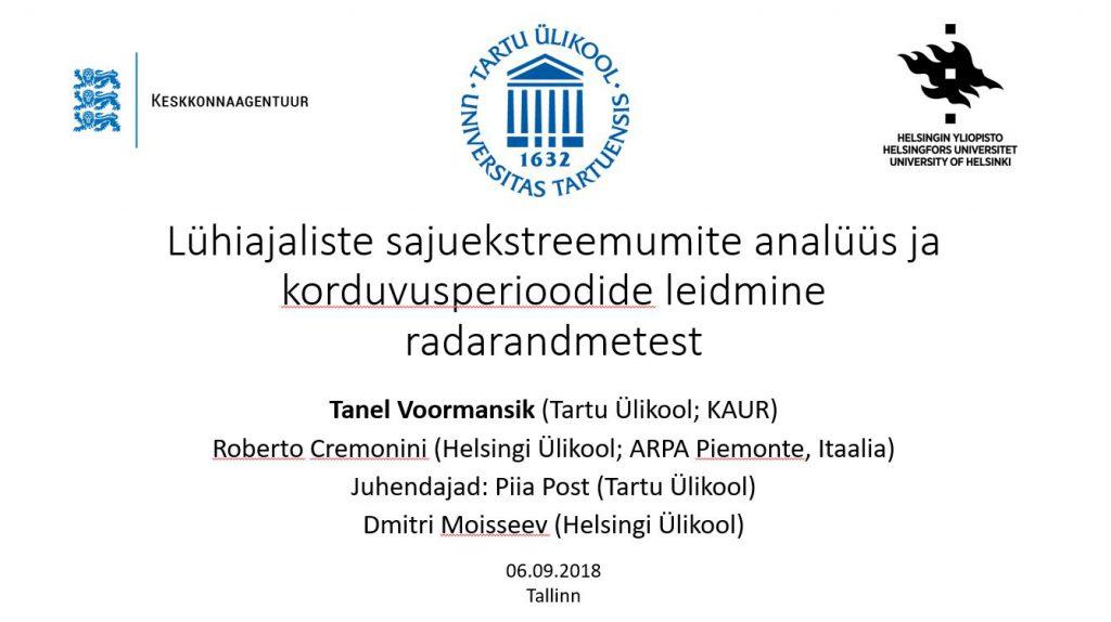 Tartu Ülikooli doktorant Tanel Voormantsik tegeleb ilmateenistuses radariandmetega ja andis ülevaate oma teadustööst, mis valmib koostöös Helsingi Ülikooli doktorandi Roberto Cremoniniga.